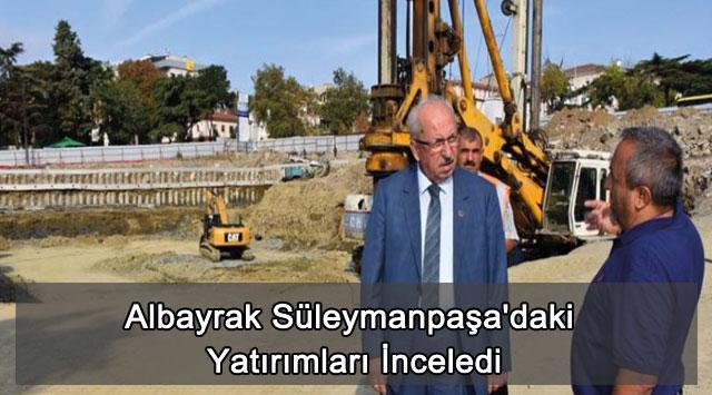 tekirdağ Albayrak Süleymanpaşa'daki Yatırımları İnceledi