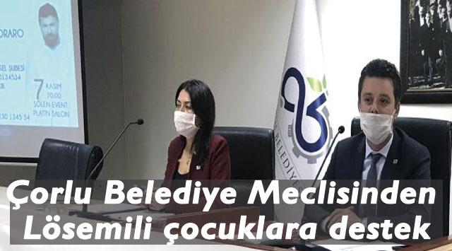 tekirdağ Çorlu Belediye Meclisinden Lösemili çocuklara destek