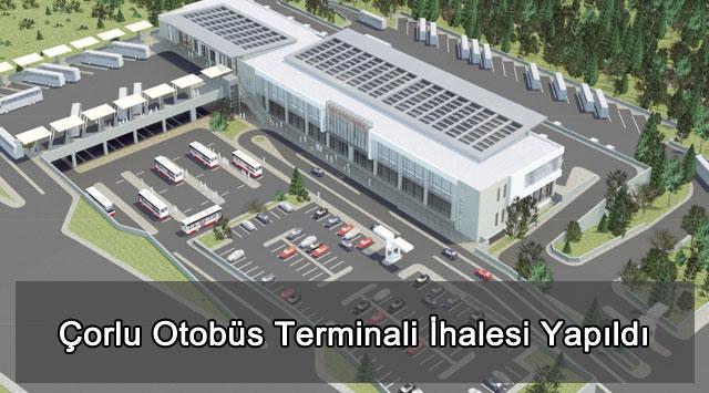 tekirdağ Çorlu Otobüs Terminali İhalesi Yapıldı