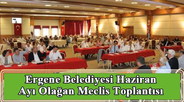 tekirdağ Ergene Belediyesi Haziran Ayı Olağan Meclis Toplantısı