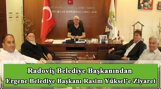 tekirdağ Radoviş Belediye Başkanından Ergene Belediye Başkanı Rasim Yüksel'e Ziyaret