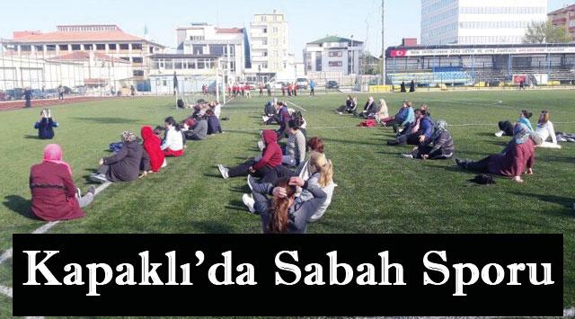 tekirdağ Kapaklı'da Sabah Sporu