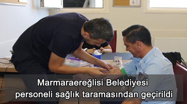 tekirdağ Marmaraereğlisi Belediyesi personeli sağlık taramasından geçirildi