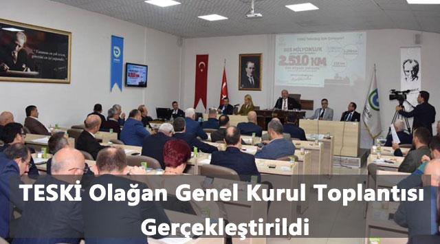 tekirdağ TESKİ Olağan Genel Kurul Toplantısı Gerçekleştirildi
