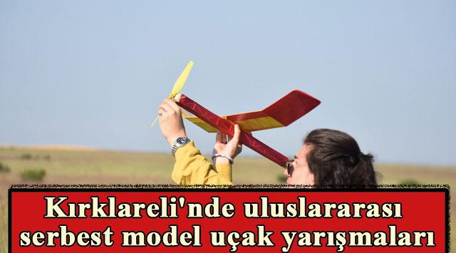 tekirdağ Kırklareli'nde uluslararası serbest model uçak yarışmaları