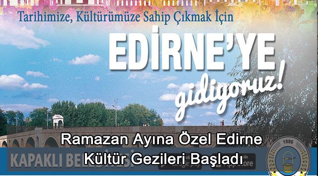 tekirdağ Ramazan Ayına Özel Edirne Kültür Gezileri Başladı