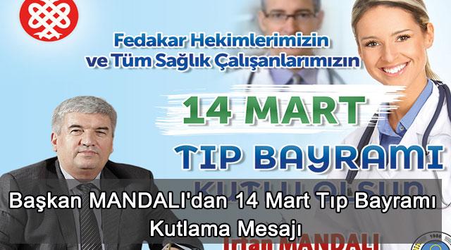 tekirdağ Başkan MANDALI'dan 14 Mart Tıp Bayramı Kutlama Mesajı