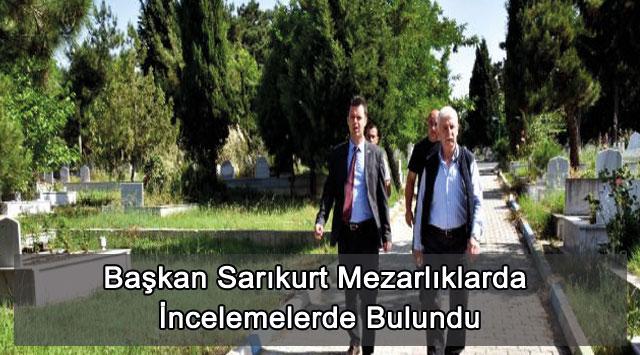 tekirdağ Başkan Sarıkurt Mezarlıklarda İncelemelerde Bulundu