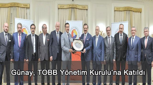 tekirdağ Günay, TOBB Yönetim Kurulu'na Katıldı