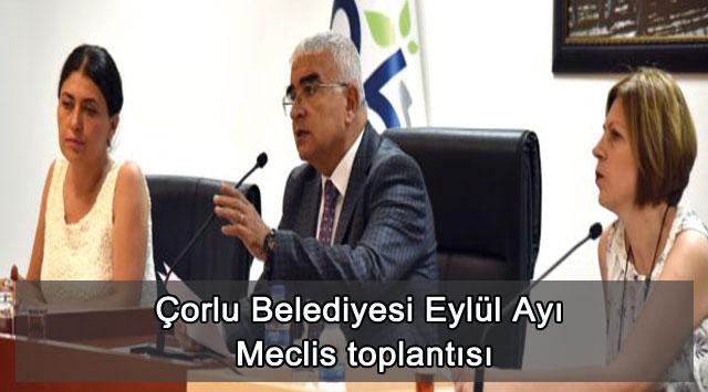 tekirdağ Çorlu Belediyesi Eylül Ayı Meclis toplantısı