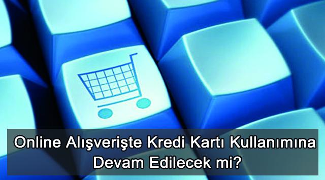 tekirdağ Online Alışverişte Kredi Kartı Kullanımına Devam Edilecek mi?