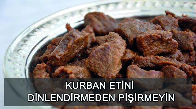 tekirdağ Kurban Etini Dinlendirmeden Pişirmeyin