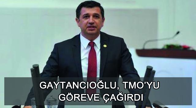 tekirdağ Gaytancıoğlu, TMO'yu Göreve Çağırdı