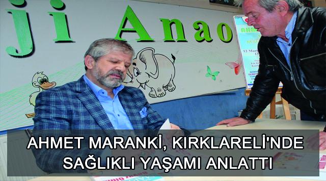 tekirdağ Ahmet Maranki, Kırklareli'nde Sağlıklı Yaşamı Anlattı