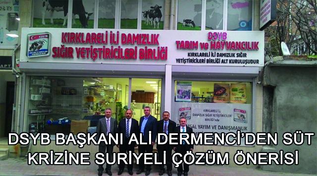tekirdağ DSYB Başkanı Ali Dermenci'den Süt Krizine Suriyeli çözüm önerisi