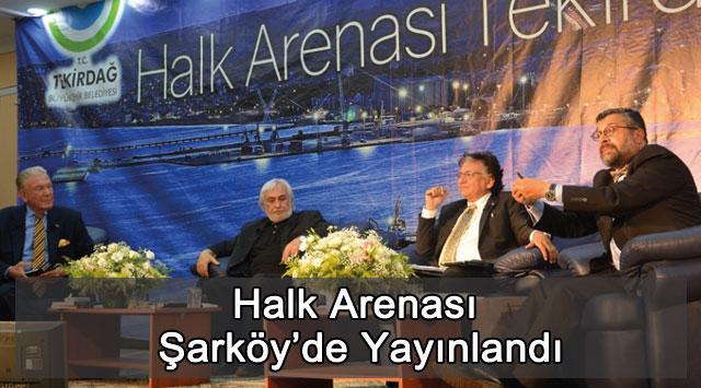 tekirdağ Halk Arenası Şarköy'de Yayınlandı