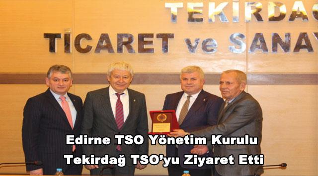 tekirdağ Edirne TSO Yönetim Kurulu Tekirdağ TSO'yu Ziyaret Etti