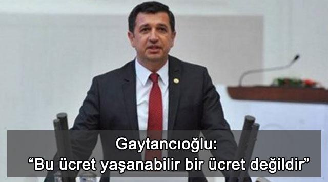 """tekirdağ Gaytancıoğlu: """"Bu ücret yaşanabilir bir ücret değildir"""""""