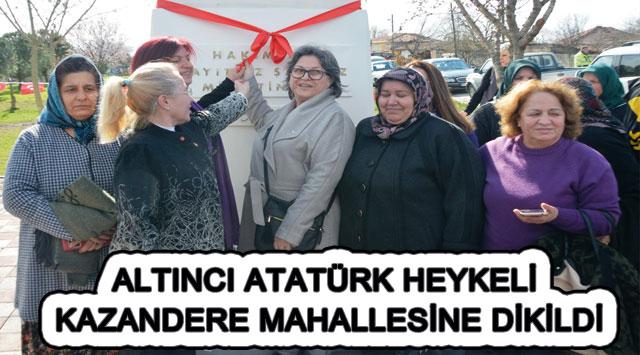 tekirdağ ALTINCI ATATÜRK HEYKELİ KAZANDERE MAHALLESİNE DİKİLDİ