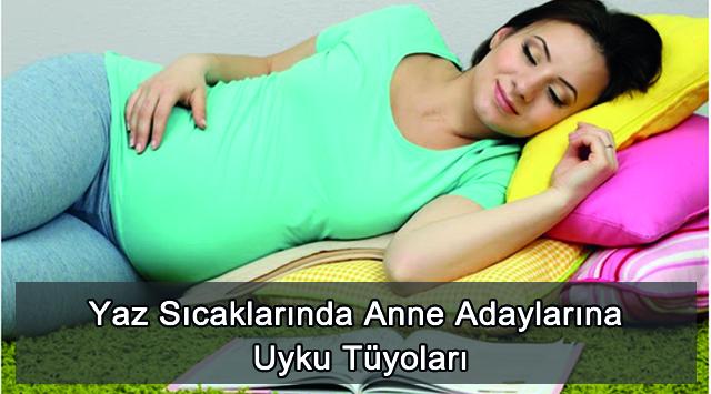 tekirdağ Yaz Sıcaklarında Anne Adaylarına Uyku Tüyoları