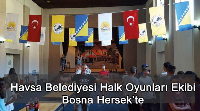 tekirdağ Havsa Belediyesi Halk Oyunları Ekibi Bosna Hersek'te