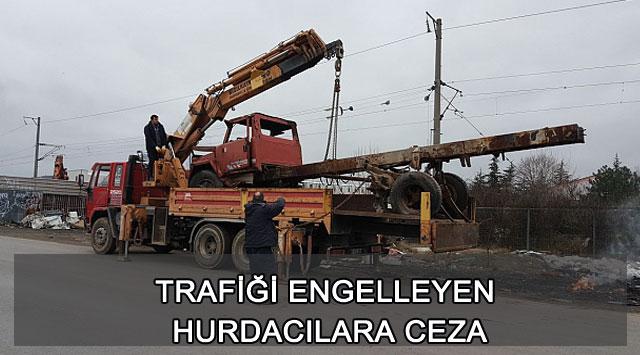 tekirdağ TRAFİĞİ ENGELLEYEN HURDACILARA CEZA