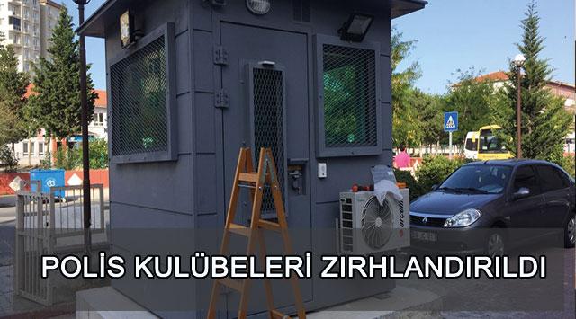 tekirdağ POLİS KULÜBELERİ ZIRHLANDIRILDI
