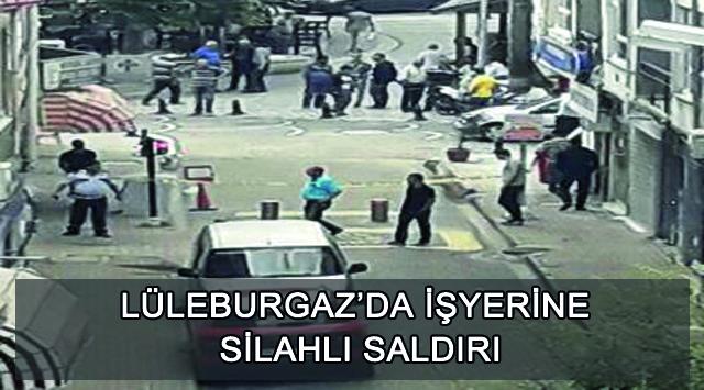 tekirdağ Lüleburgaz'da İşyerine Silahlı Saldırı