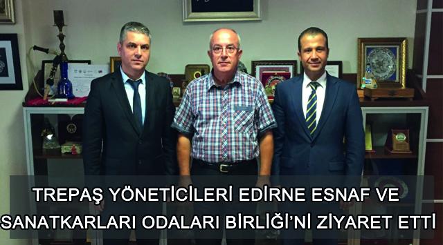 tekirdağ Trepaş Yöneticileri Edirne Esnaf Ve Sanatkarları Odaları Birliği'ni Ziyaret Etti