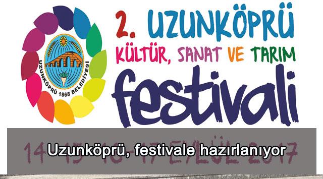 tekirdağ Uzunköprü, festivale hazırlanıyor
