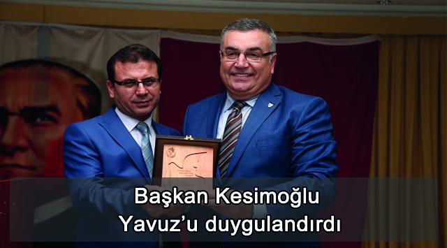 tekirdağ  Başkan Kesimoğlu Yavuz'u duygulandırdı