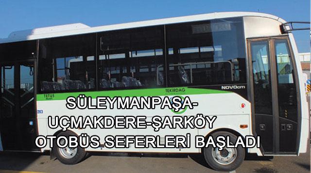 tekirdağ Süleymanpaşa- Uçmakdere-şarköy  Otobüs Seferleri Başladı