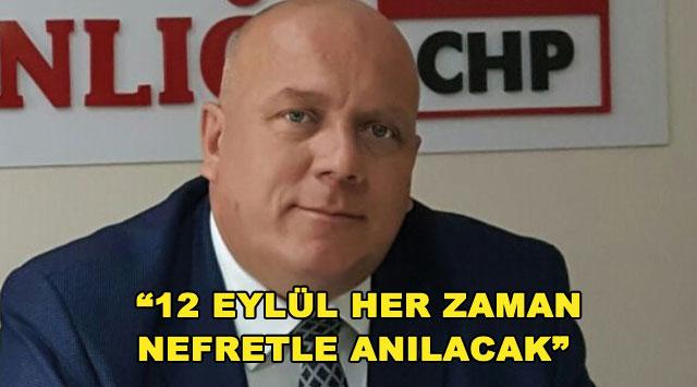 """tekirdağ """"12 EYLÜL HER ZAMAN NEFRETLE ANILACAK"""""""