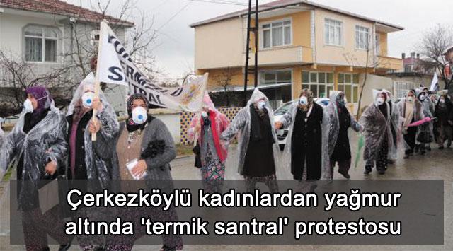 tekirdağ Çerkezköy'de kadınlardan yağmur altında 'termik santral' protestosu