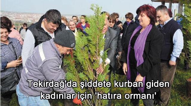 tekirdağ Tekirdağ'da şiddete kurban giden kadınlar için 'hatıra ormanı'