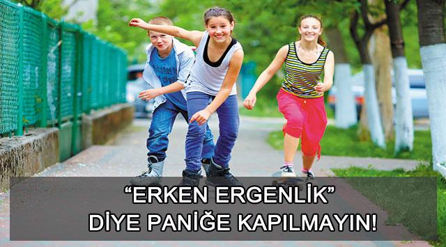 """tekirdağ """"ERKEN ERGENLİK"""" DİYE PANİĞE KAPILMAYIN!"""