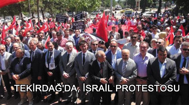 tekirdağ TEKİRDAĞ'DA, İSRAİL PROTESTOSU