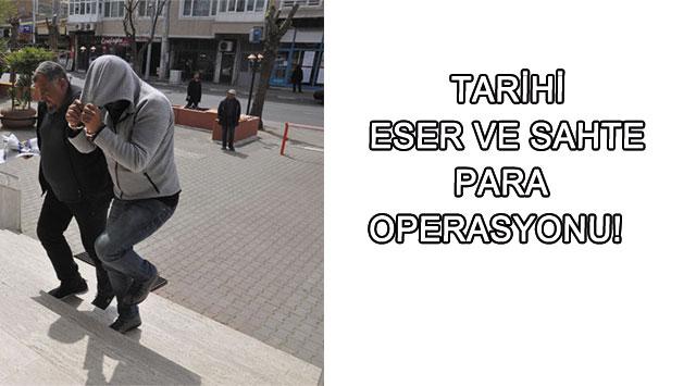 tekirdağ  TARİHİ ESER VE SAHTE PARA OPERASYONU!