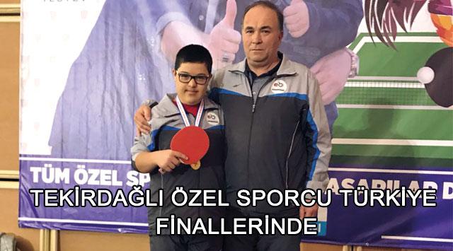 tekirdağ ÖZEL SPORCU TÜRKİYE FİNALLERİNDE