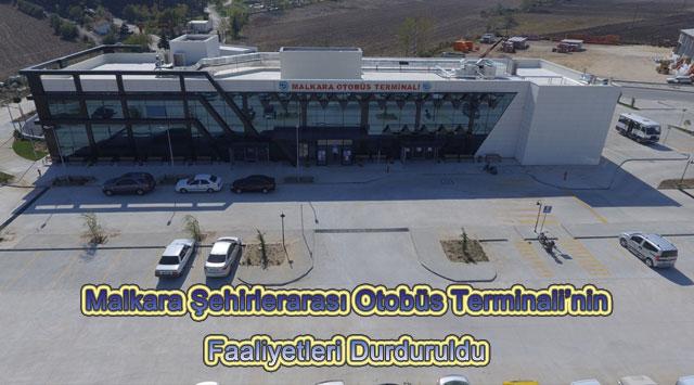 tekirdağ Malkara Şehirlerarası Otobüs Terminali'nin Faaliyetleri Durduruldu