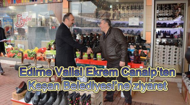 tekirdağ Edirne Valisi Ekrem Canalp'ten  Keşan Belediyesi'ne ziyaret