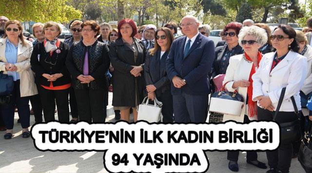 tekirdağ TÜRKİYE'NİN İLK KADIN BİRLİĞİ 94 YAŞINDA