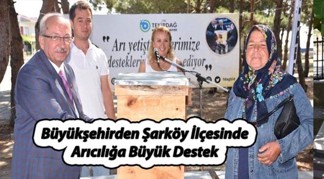 tekirdağ Büyükşehirden Şarköy İlçesinde Arıcılığa Büyük Destek