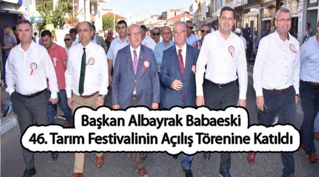tekirdağ Başkan Albayrak Babaeski 46. Tarım Festivalinin Açılış Törenine Katıldı
