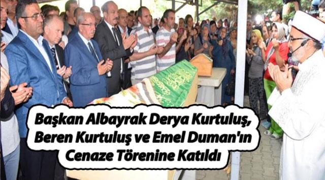 tekirdağ Başkan Albayrak Derya Kurtuluş, Beren Kurtuluş ve Emel Duman'ın Cenaze Törenine Katıldı