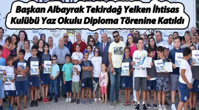 tekirdağ Başkan Albayrak Tekirdağ Yelken İhtisas Kulübü Yaz Okulu Diploma Törenine Katıldı