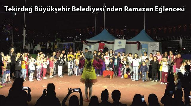 tekirdağ Tekirdağ Büyükşehir Belediyesi'nden Ramazan Eğlencesi