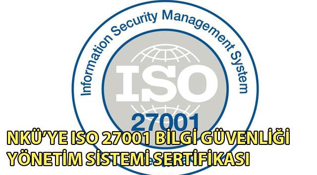 tekirdağ NKÜ'YE ISO 27001 BİLGİ GÜVENLİĞİ YÖNETİM SİSTEMİ SERTİFİKASI