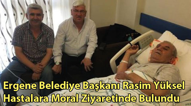 tekirdağ Ergene Belediye Başkanı Rasim Yüksel Hastalara Moral Ziyaretinde Bulundu