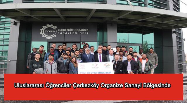 tekirdağ Uluslararası Öğrenciler Çerkezköy Organize Sanayi Bölgesinde